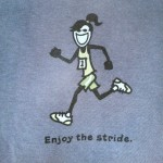 Enjoy the stride Life is good